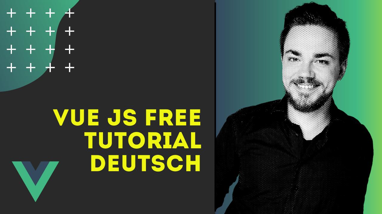 Vue JS Free Tutorial Deutsch